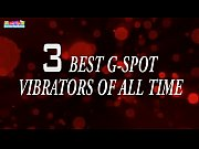 the 3 best g spot vibrators of all time