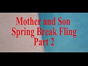 mother son spring break fling part.