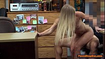 Blonde babe gives the Pawnshop owner a blowjob ...
