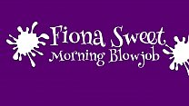 Sexy Indian Fiona Sweet Gives Morning Blowjob