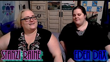 Zo Podcast X Presents The Fat Girls Podcast Hosted By:Eden Dax &amp_ Stanzi Raine Part 2 of 2