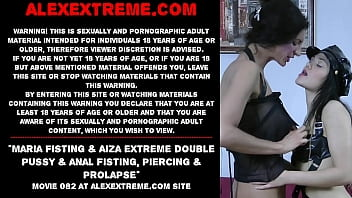 Maria Fisting & Aiza extreme double pussy & anal fisting, piercing ...
