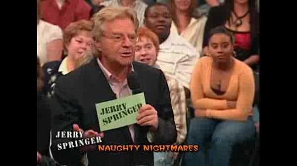 Jerry Springer's  Naughty Nightmare