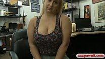 Busty amateur blonde woman gets pounded at the pawnshop
