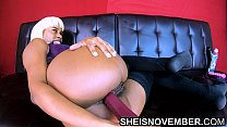 4k HD Fucking My Own Ass Huge Anal Dildo And Butt Plug Young Ebony Porn star Sheisnovember صورة