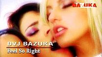 DVJ BAZUKA Feel So Right  Russian Lesbians pornhub video