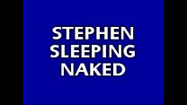 STEPHEN SLEEPING NAKED
