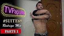 #Suite69 - Pornstar Rodrigo Mix é o convidado especial do bate papo do PapoMix - Parte 1 - Twitter:@tvpapomix