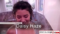 FirstClassPOV - Teen Daisy Haze sucking a big hard dick, big booty