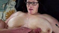 Bbw huge tit wife cumshot and creampie compilat... Thumbnail