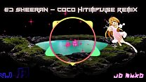 Ed Sheeran - Coco Hitimpulse Remix