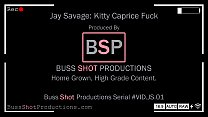 JS.01 Jay Savage & Kitty Caprice Fuck BussShotProductions.Com Preview
