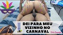 Rainha do Amador - Dei para meu vizinho em pleno Carnaval ! Cavalguei gostoso