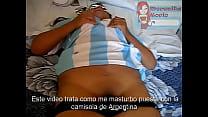 Video como me masturbo con la camisola puesta de Argentina