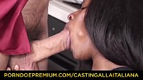 CASTING ALLA ITALIANA - Italian ebony slut sucks deep on Omar Galanti's dick before humping it preview image