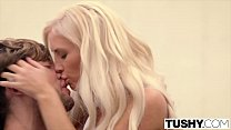 TUSHY Tasha Reign Gapes With A BIg Cock In Her Ass thumbnail