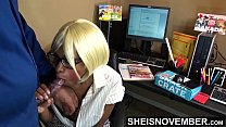 10398 New Employee Secretary Pay Respect To Boss & Supervisor On First Day At Work, Missionary On Desk, Rough Big Butt Riding Huge Daddy Dick Hardcore Sex & On Desk After Blowjob, Huge Tits Cute Ebony Geek Msnovember aas on Sheisnovember preview