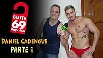 #Suite69 - Em clima de Carnaval, o gostosão Daniel Cadengue no PapoMix - Parte 1 - WhatsApp (11) 94779-1519