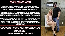 Sindy Rose extreme anal fisting with big Mr.Play fist
