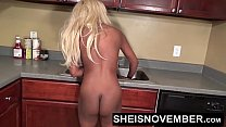 15134 Msnovember Getting Naked In The Kitchen Pressured By Step Brother To Get  Freaky Spreading Her Ebony Vagina Open With Large Natural Rack Exposed , Long Blonde Hair Babe Sheisnovember HD preview