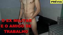 O EX MILITAR E O GAROTÃO AMIGO DE TRABALHO- PREVIA