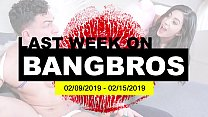 Last Week On BANGBROS.COM: 02/09/2019 - 02/15/2019