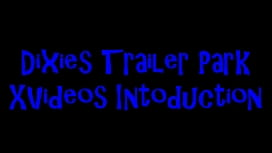 Dixies Trailer Park Xvideos Introduction