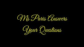 Ms Paris Answers Your Questions