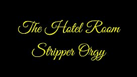The Hotel Room Strippers Orgy with Ms Paris Rose