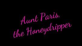 Aunt Paris the  Honeydripper