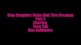 Teen Step Daughter Helps Dad Thru Breakup Part 4