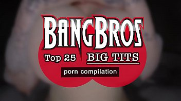 BANGBROS - Top 25 Big Tits In Porn Compilation Video! Check It Out. porno izle