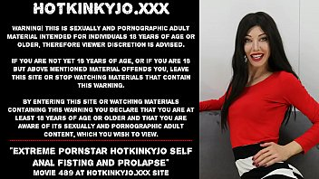 Extreme pornstar Hotkinkyjo self anal fisting and prolapse
