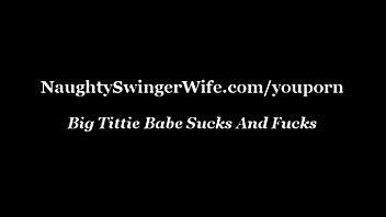 YouPorn - Big Tittie Babe Sucks And Fucks