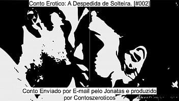 Conto Erótico - Despedida de Solteira [#002]