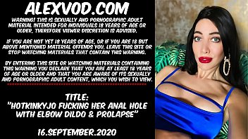 Hotkinkyjo fucking her anal hole with elbow dildo & prolapse