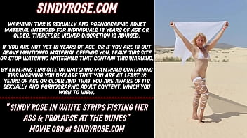 Sindy Rose in white strips fisting her ass & prolapse at the dunes
