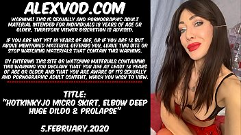 Hotkinkyjo micro skirt, elbow deep huge dildo & prolapse