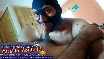 ValesCabeza388 (CUM in MOUTH) sucking hairy COP mamandome un policia CERDO!!! SE LE SALE EL SEMEN EN MI BOCA