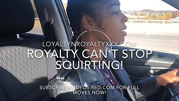 "LOYALTYNROYALTY ""PULL OVER I HAVE TO SQUIRT NOW"