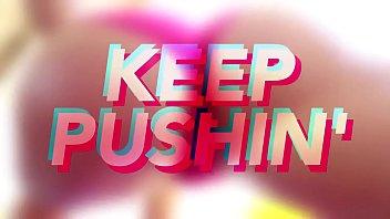 Keep Pushin' PMV
