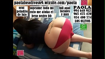 SOY PAOLA DE LOS OLIVOS 914461303 nuevo whatsapp - 939945736 - 994648912 - 934400774 y 965475470 - VIDEO MOVIENDO MI CULO AL RITMO DE NORIEL SI DESEAS HACEMOS VIDEO XXX TE ANIMAS - VISITA MI PAGINA WEB www.paoladelosolivos.wixsite.com/paola