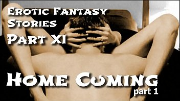 Stories of the erotic Erotic fantasy stories 11: homecuming one