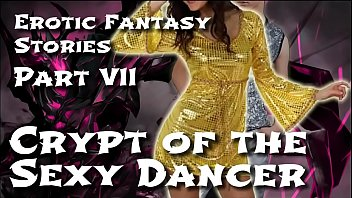 Erotic Fantasy Stories 7: Crypt of the Sexy Dancer