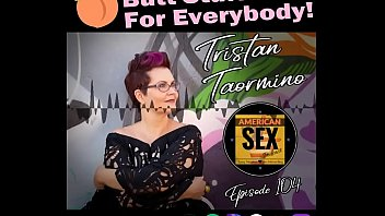 Anal Sex For Every Body - American Sex Podcast