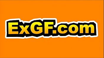EXGF Crazy Ex's Last Fuck