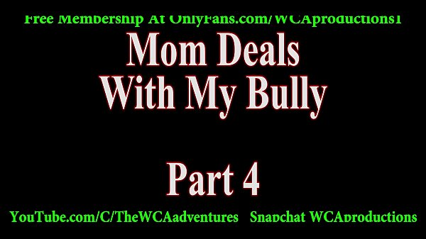 Mom Deals With My Bully Part 4 Thumb