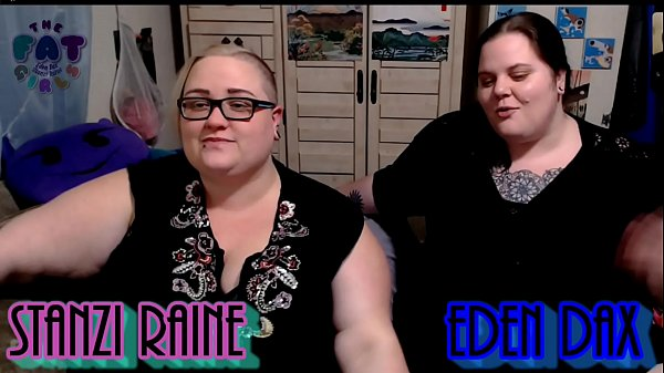 Zo Podcast X Presents The Fat Girls Podcast Hosted By:Eden Dax & Stanzi Raine Part 2 of 2 Thumb