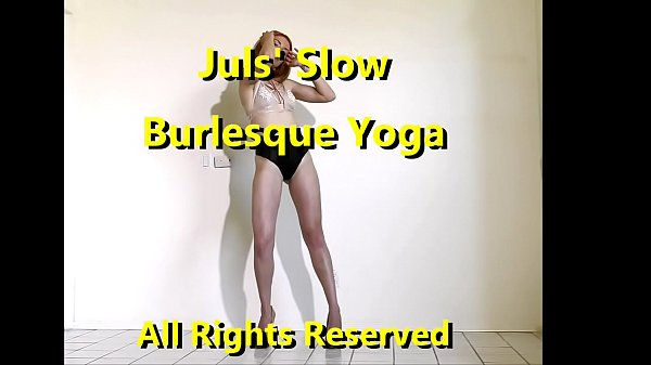 Juls' Slow Burlesque Yoga