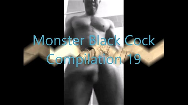 Monster black cock compilation 3 by copacabana
